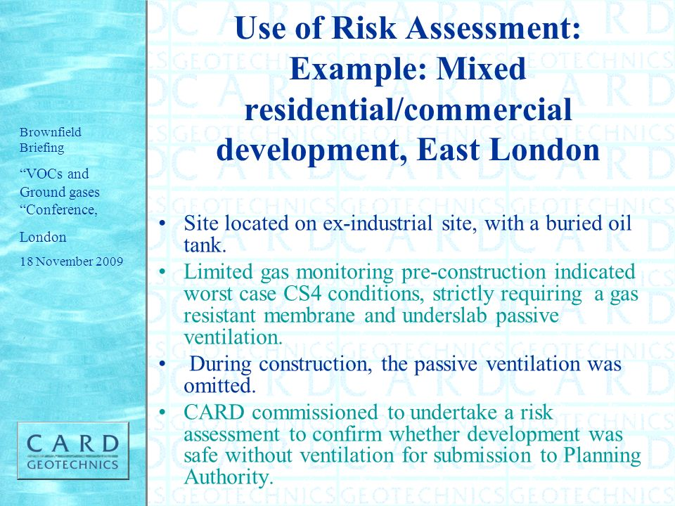 Use of Risk Assessment: Example: Mixed residential/commercial development, East London