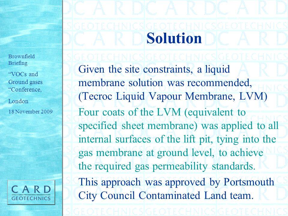 Solution Given the site constraints, a liquid membrane solution was recommended, (Tecroc Liquid Vapour Membrane, LVM)