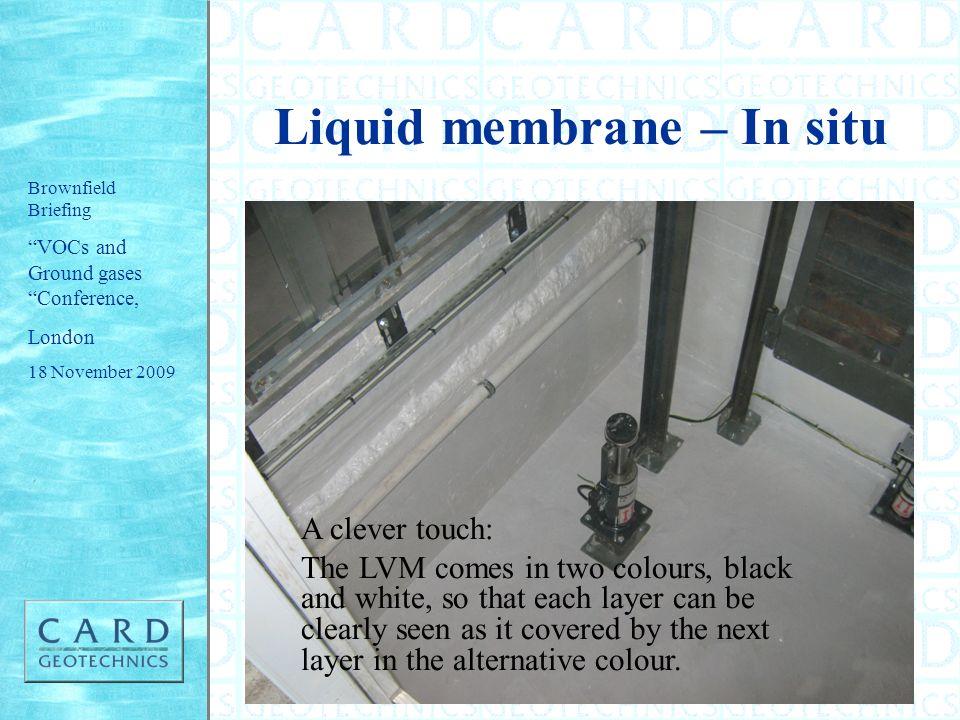 Liquid membrane – In situ