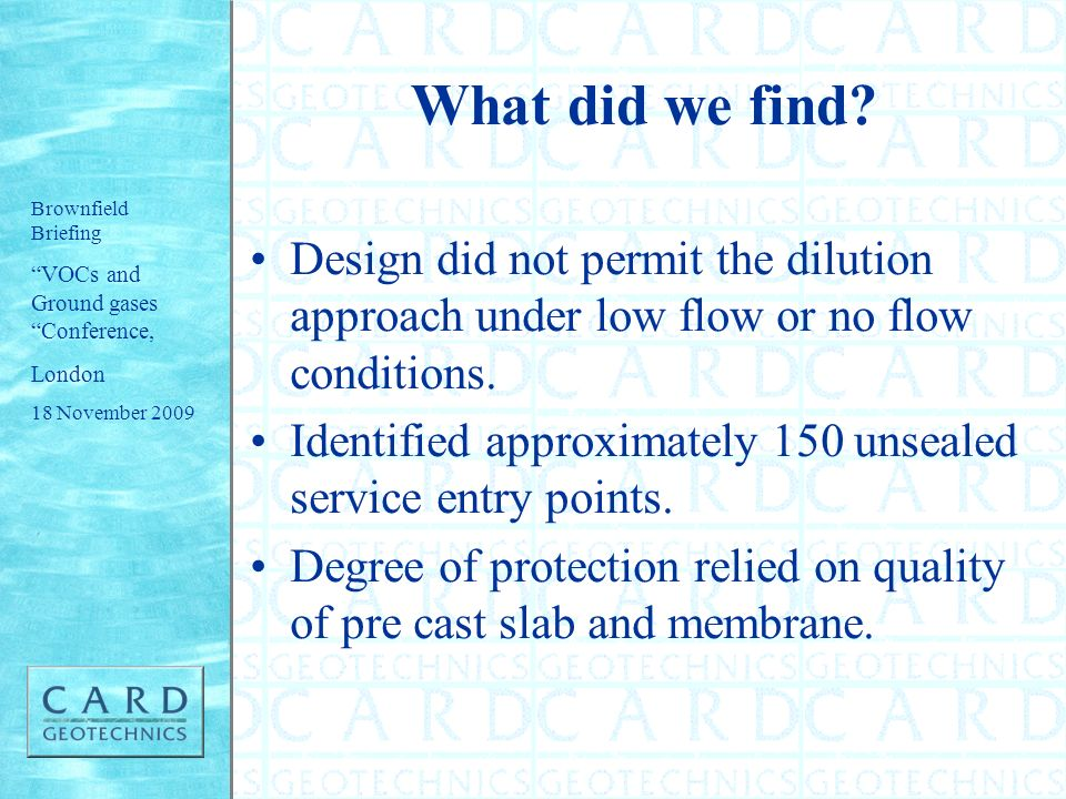 What did we find Design did not permit the dilution approach under low flow or no flow conditions.