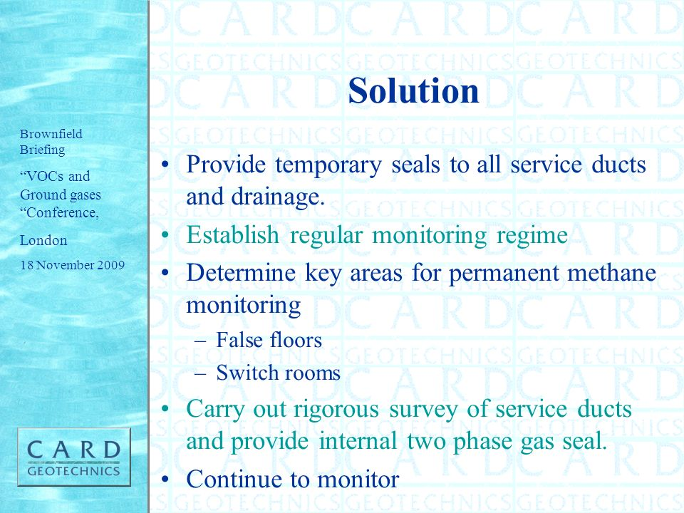 Solution Provide temporary seals to all service ducts and drainage.