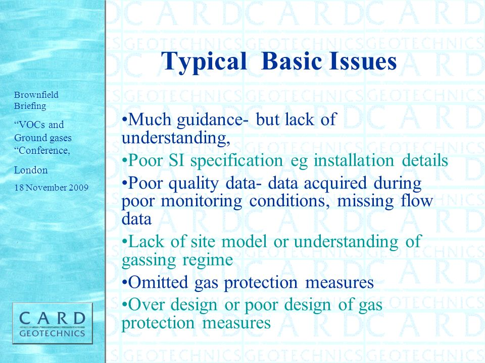 Typical Basic Issues Much guidance- but lack of understanding,