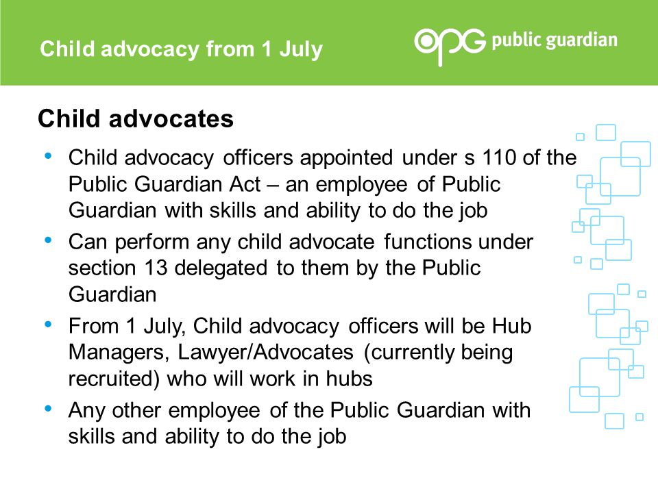 Child advocates Child advocacy from 1 July