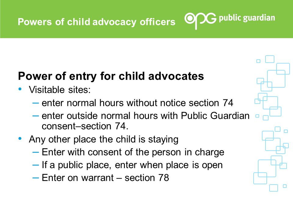 Power of entry for child advocates