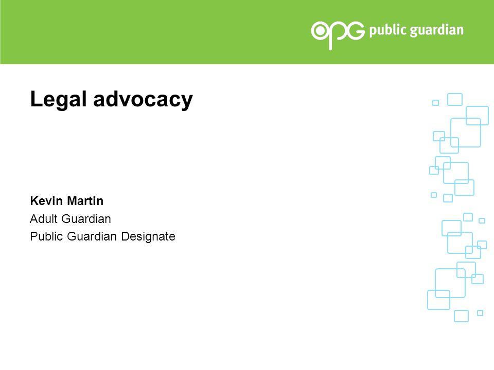 Legal advocacy Kevin Martin Adult Guardian Public Guardian Designate