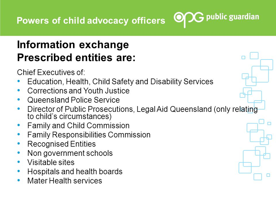 Information exchange Prescribed entities are: