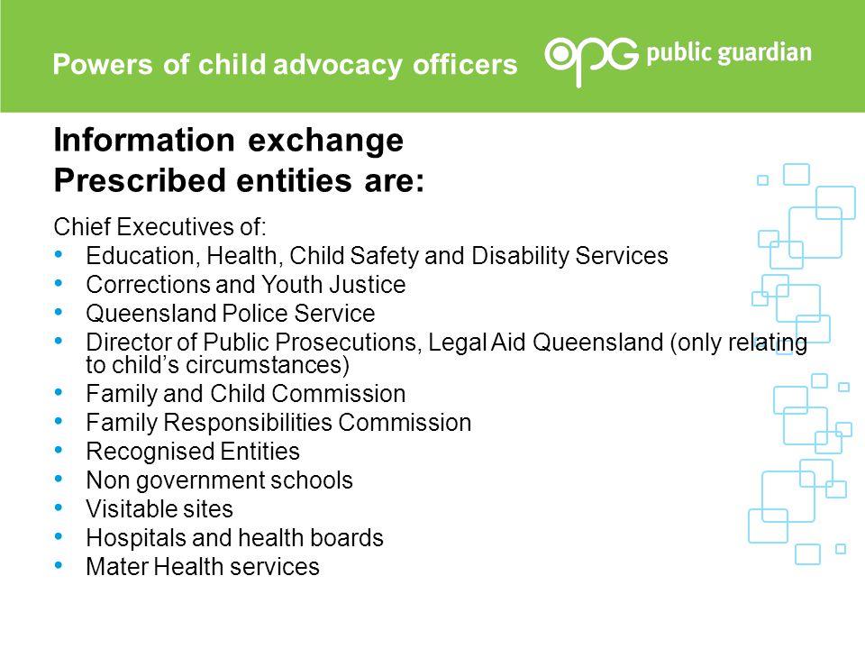 Information exchange Prescribed entities are: