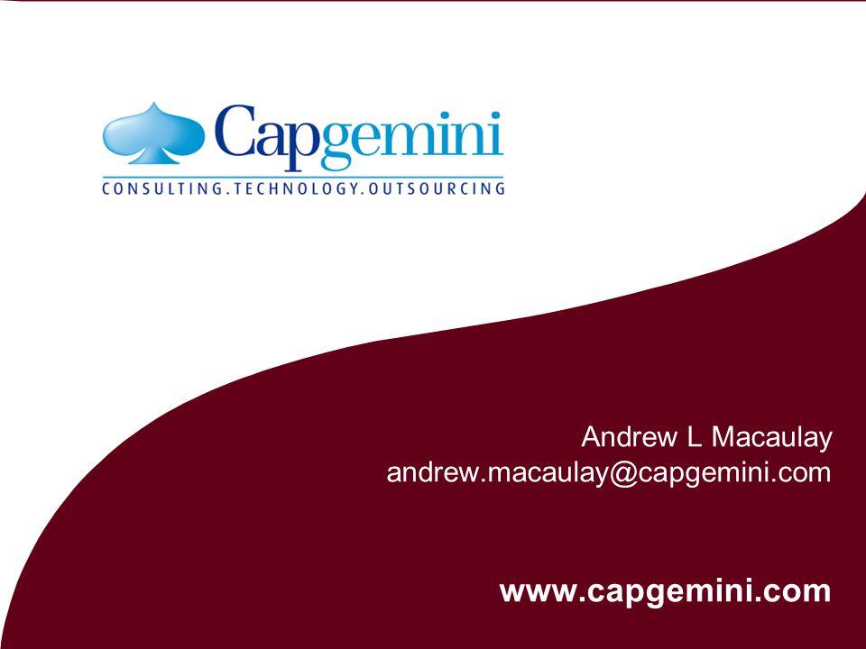 Andrew L Macaulay andrew.macaulay@capgemini.com www.capgemini.com