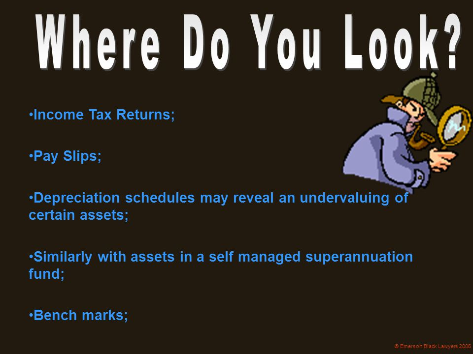 Depreciation schedules may reveal an undervaluing of certain assets;