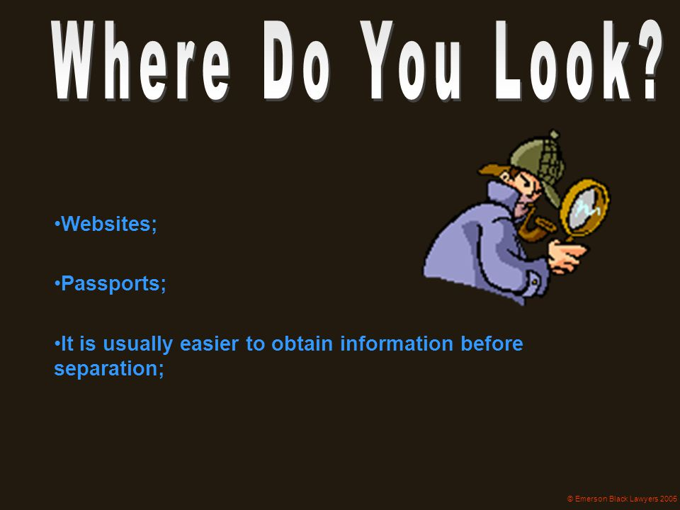 It is usually easier to obtain information before separation;