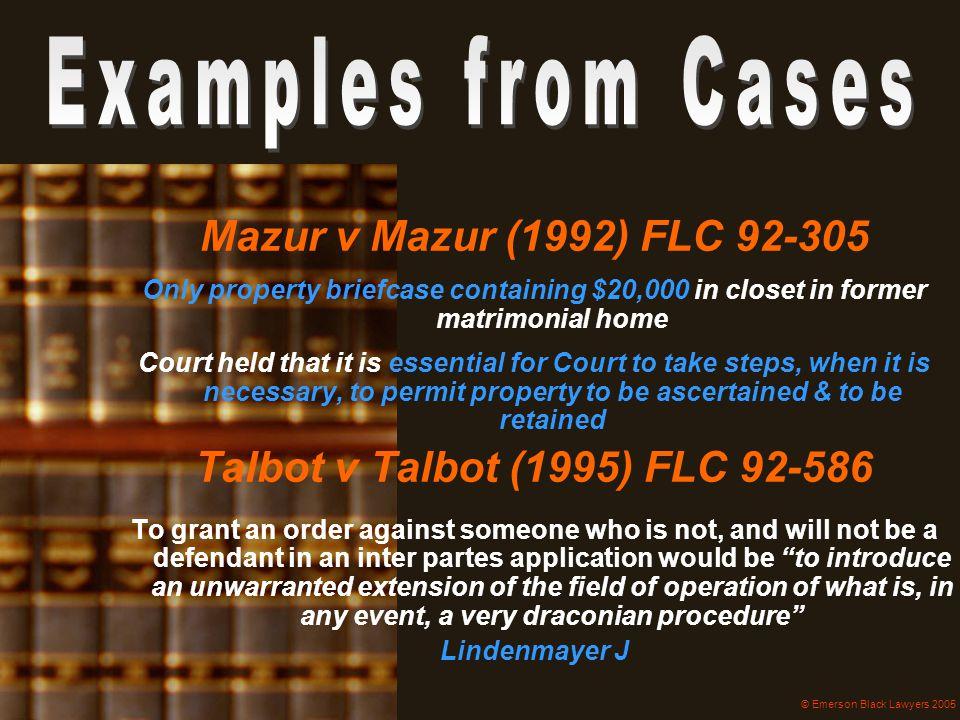 Mazur v Mazur (1992) FLC 92-305 Talbot v Talbot (1995) FLC 92-586