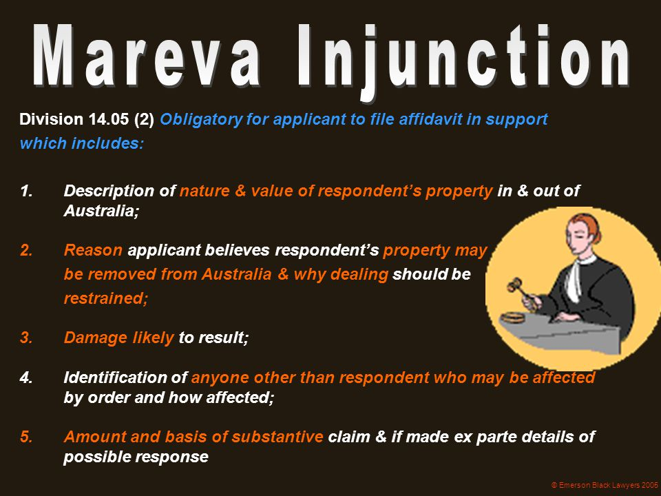 Mareva Injunction Division 14.05 (2) Obligatory for applicant to file affidavit in support. which includes: