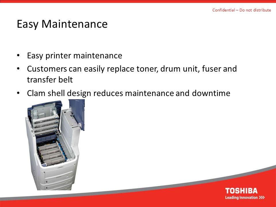 Easy Maintenance Easy printer maintenance