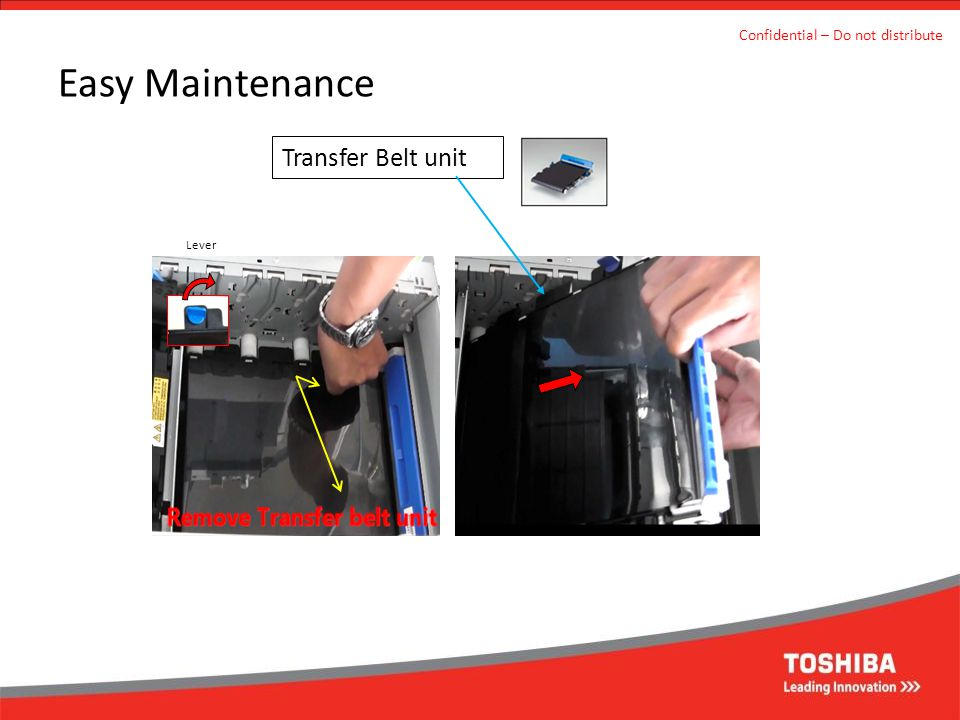 Easy Maintenance Transfer Belt unit Confidential – Do not distribute