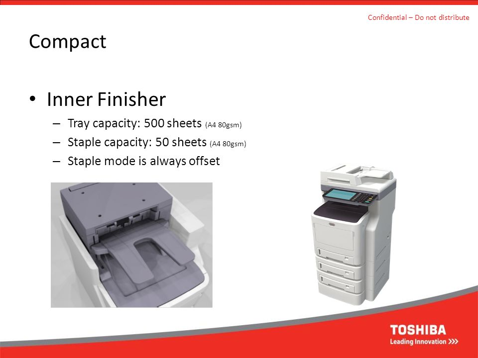 Compact Inner Finisher Tray capacity: 500 sheets (A4 80gsm)