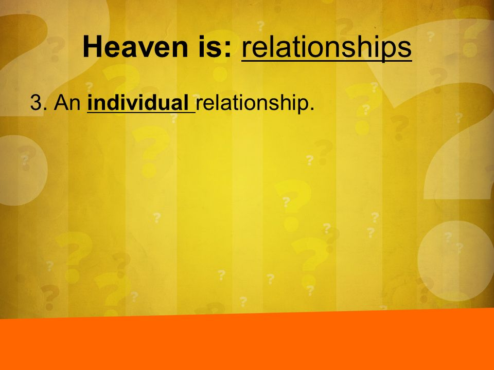 Heaven is: relationships