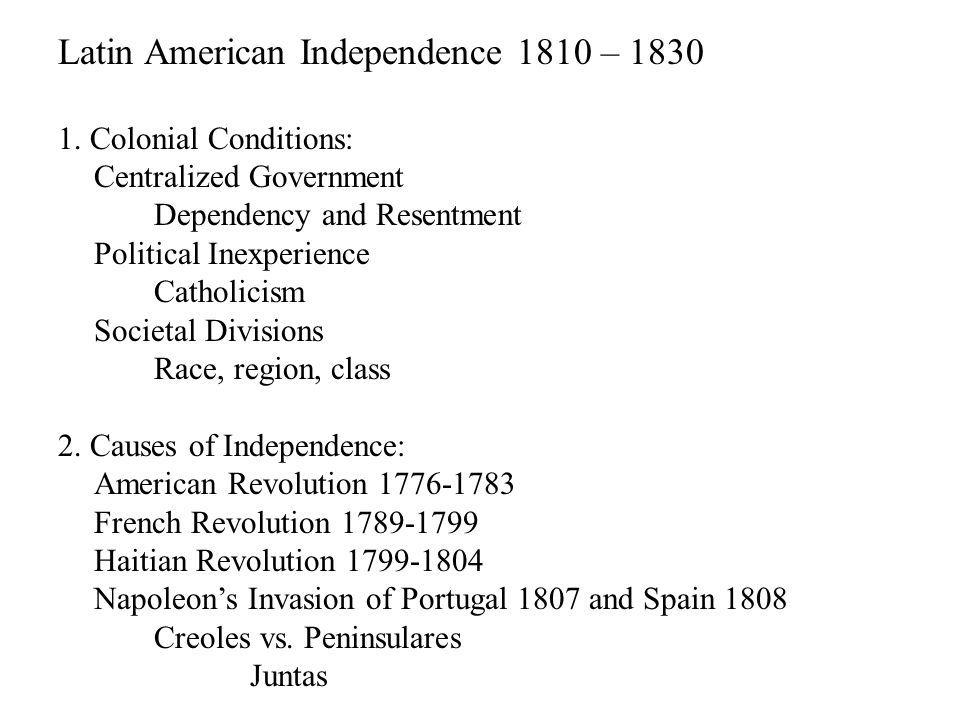 Latin American Independence 1810 – 1830