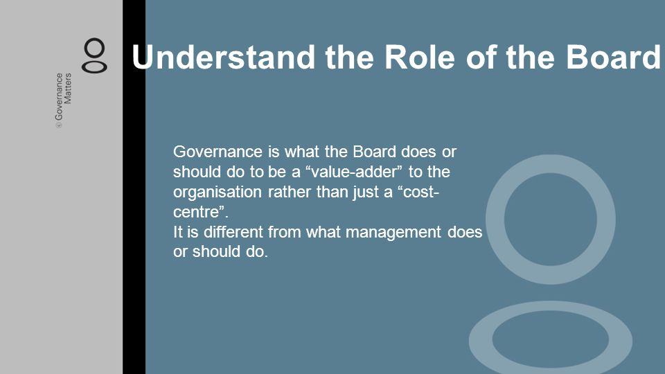 Understand the Role of the Board