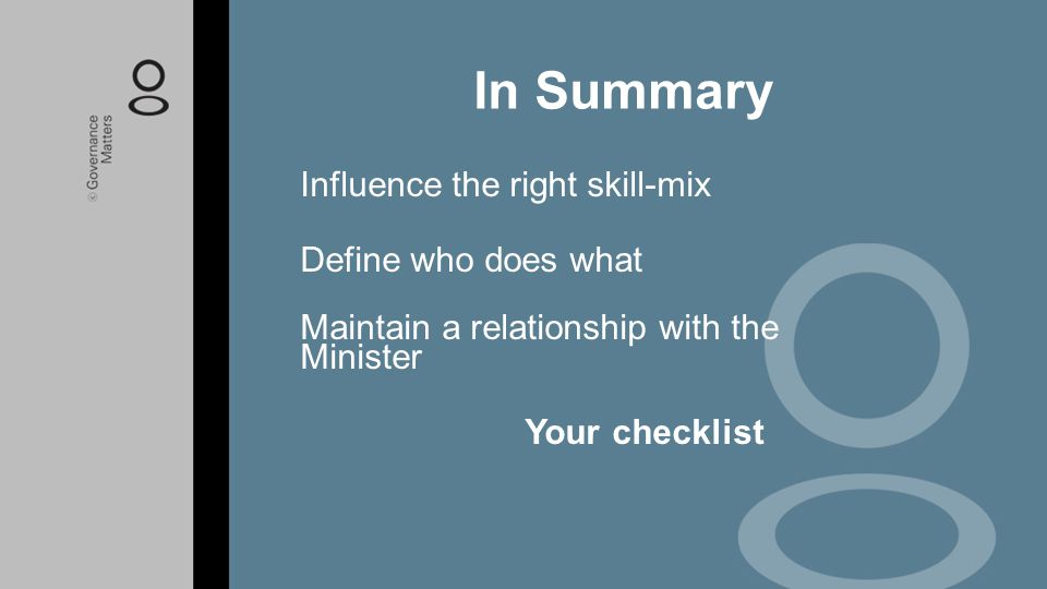 In Summary Influence the right skill-mix Define who does what