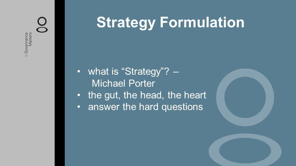 Strategy Formulation what is Strategy – Michael Porter