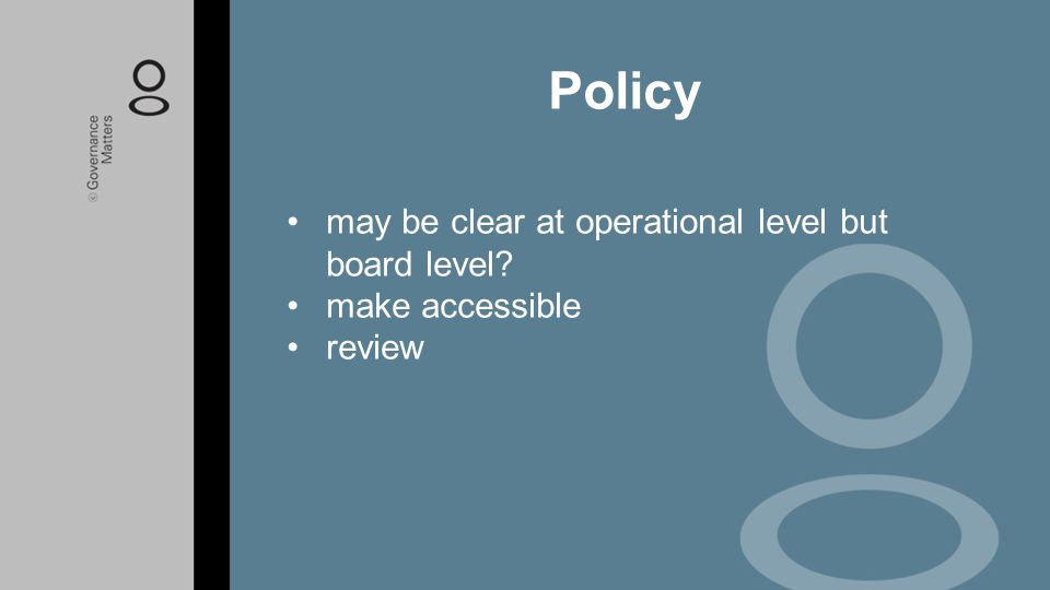 Policy may be clear at operational level but board level