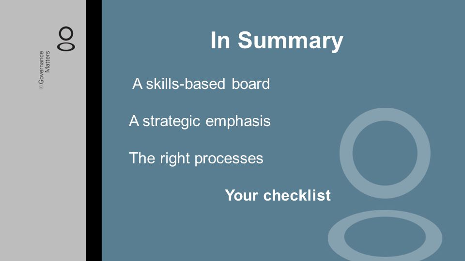 In Summary A skills-based board A strategic emphasis