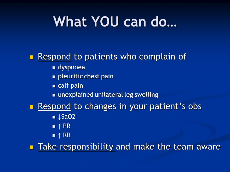 What YOU can do… Respond to patients who complain of