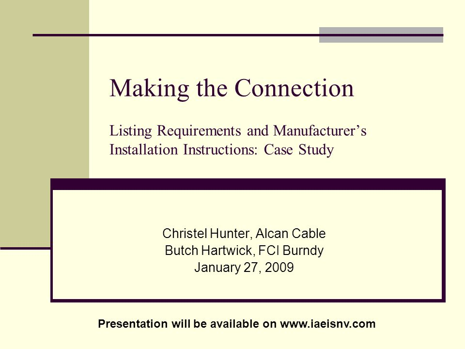 Making the Connection Listing Requirements and Manufacturer's Installation Instructions: Case Study