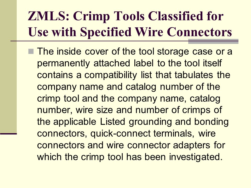 ZMLS: Crimp Tools Classified for Use with Specified Wire Connectors
