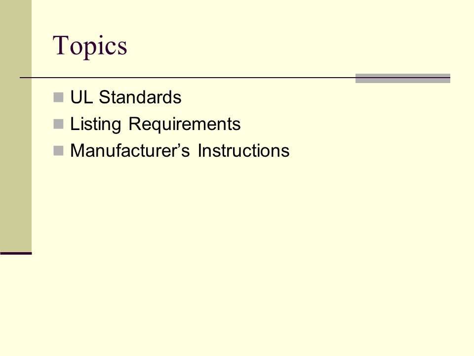 Topics UL Standards Listing Requirements Manufacturer's Instructions