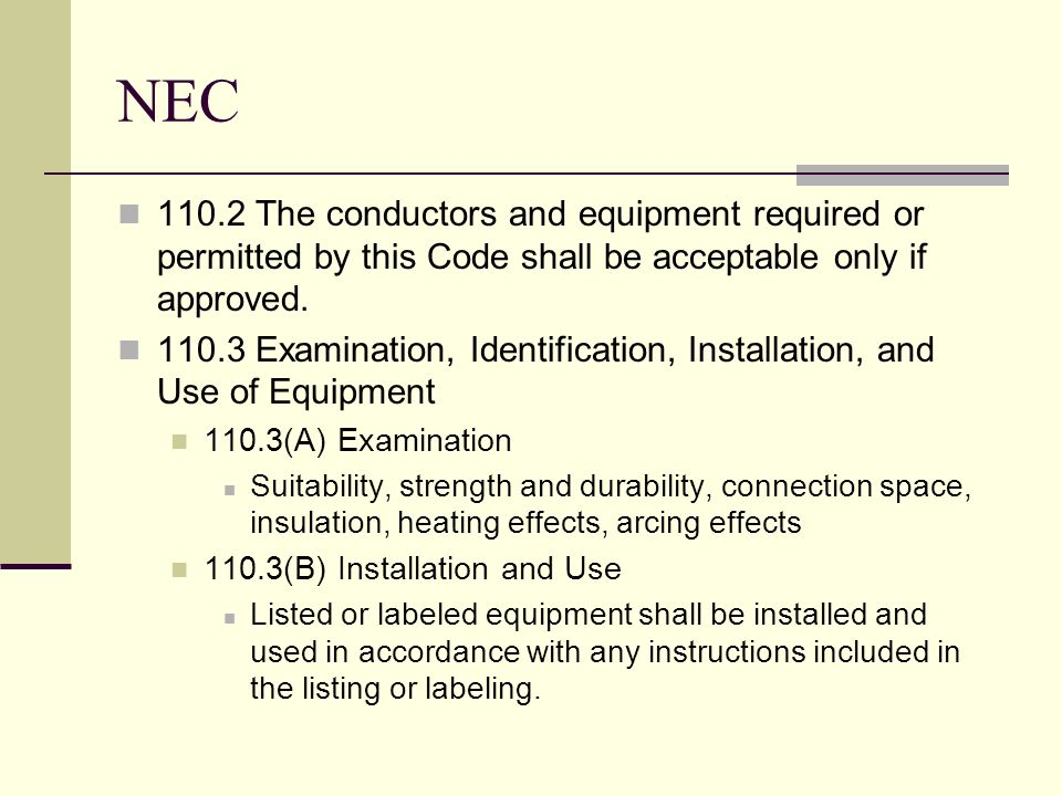 NEC The conductors and equipment required or permitted by this Code shall be acceptable only if approved.