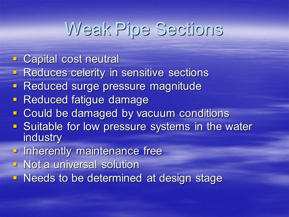 Weak Pipe Sections Capital cost neutral