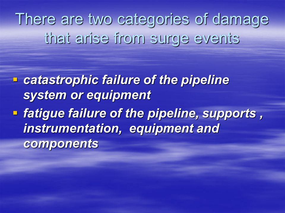 There are two categories of damage that arise from surge events