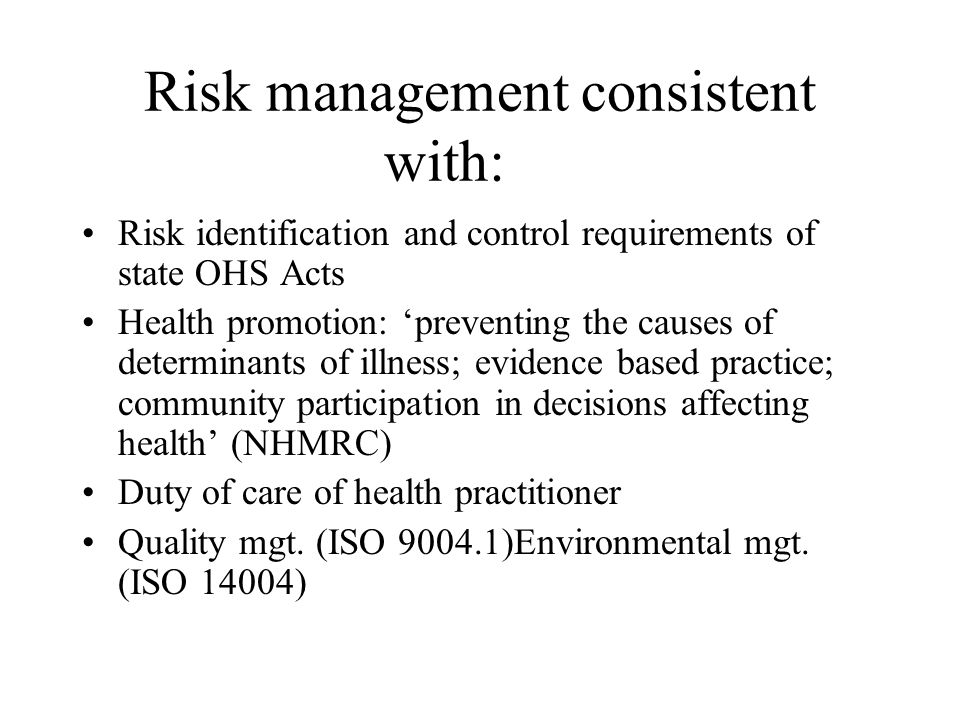 Risk management consistent with: