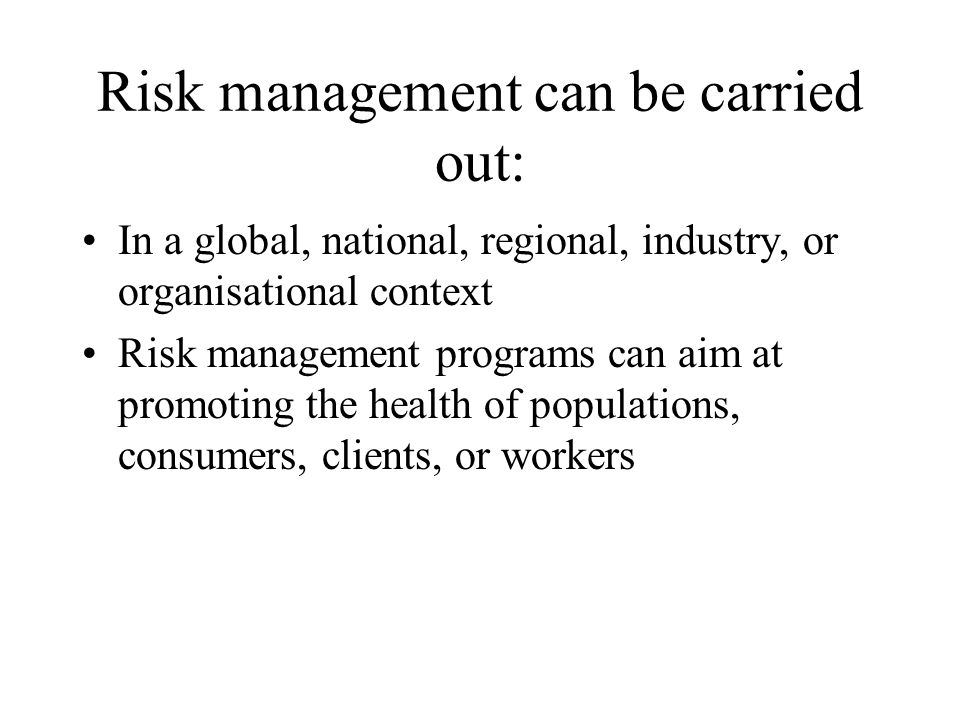 Risk management can be carried out: