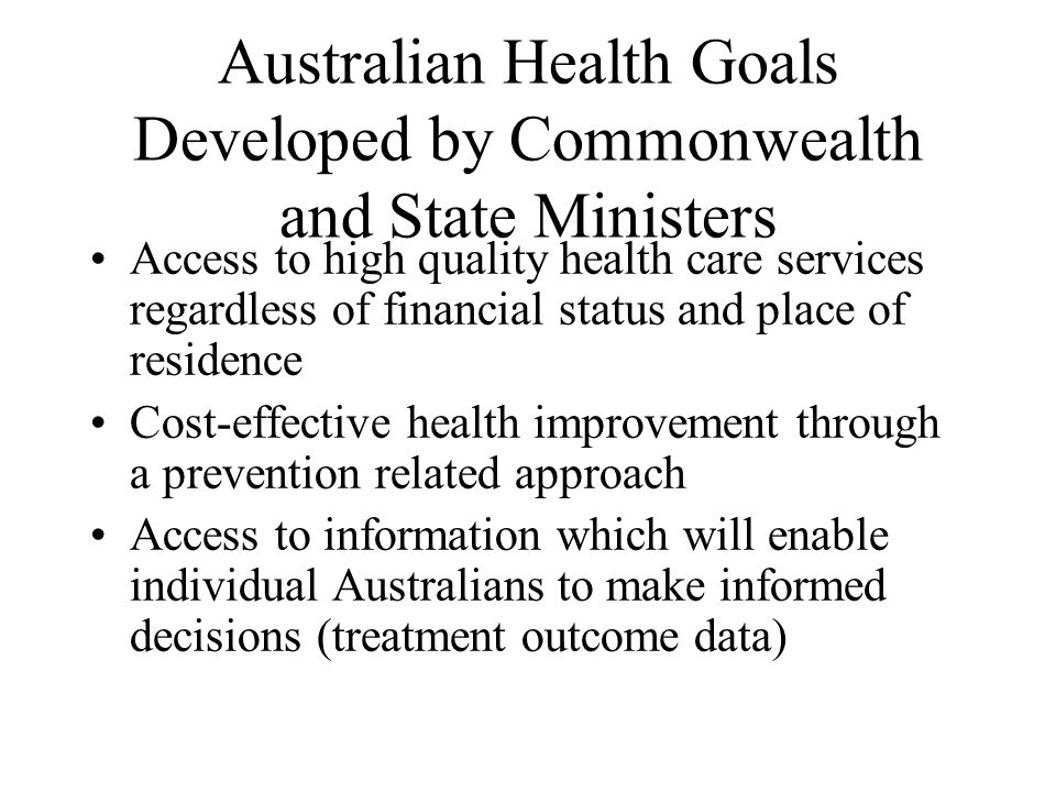 Australian Health Goals Developed by Commonwealth and State Ministers