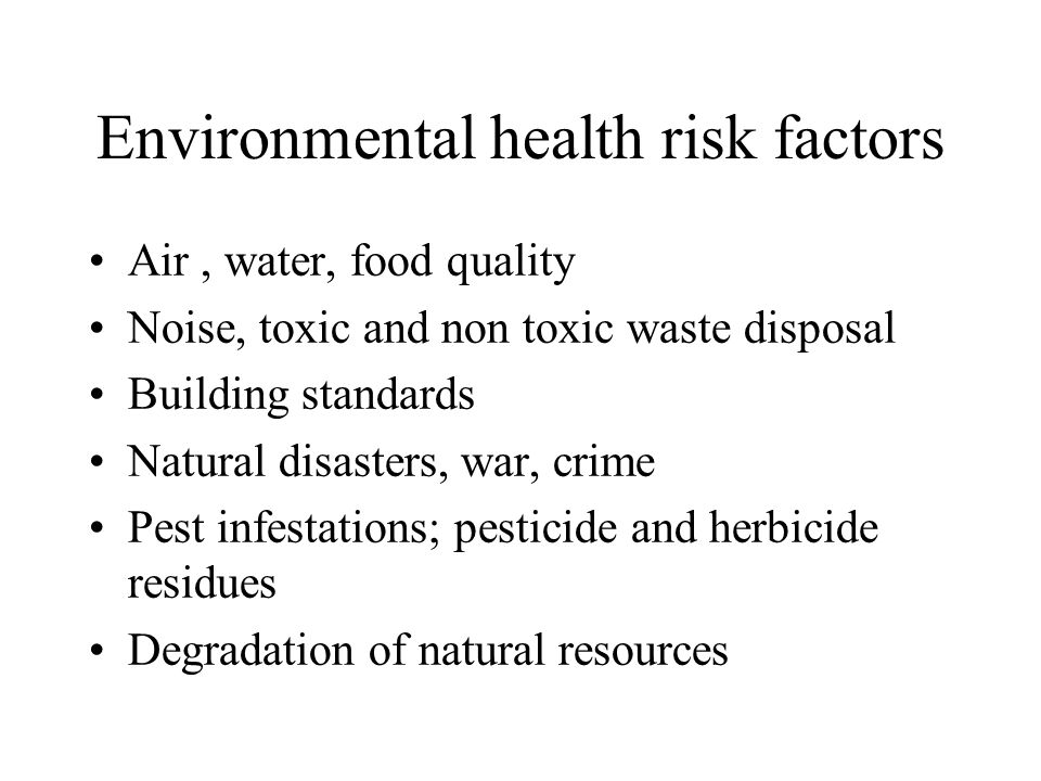Environmental health risk factors