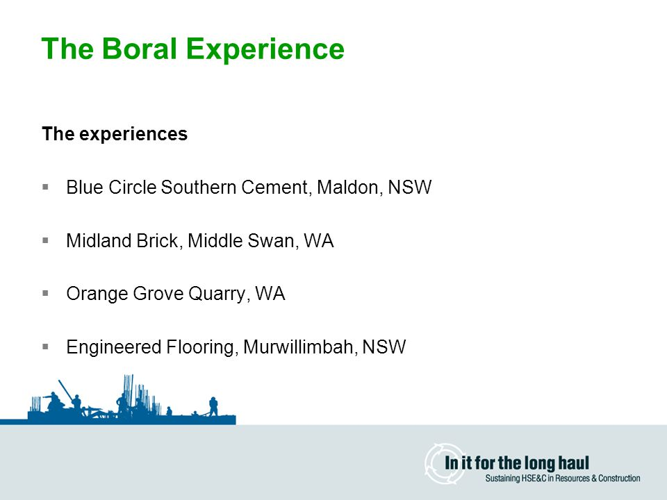 The Boral Experience The experiences