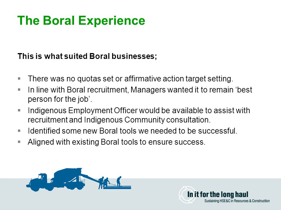The Boral Experience This is what suited Boral businesses;
