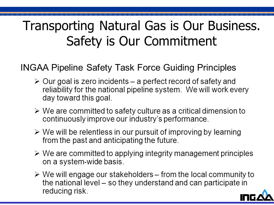 Transporting Natural Gas is Our Business. Safety is Our Commitment
