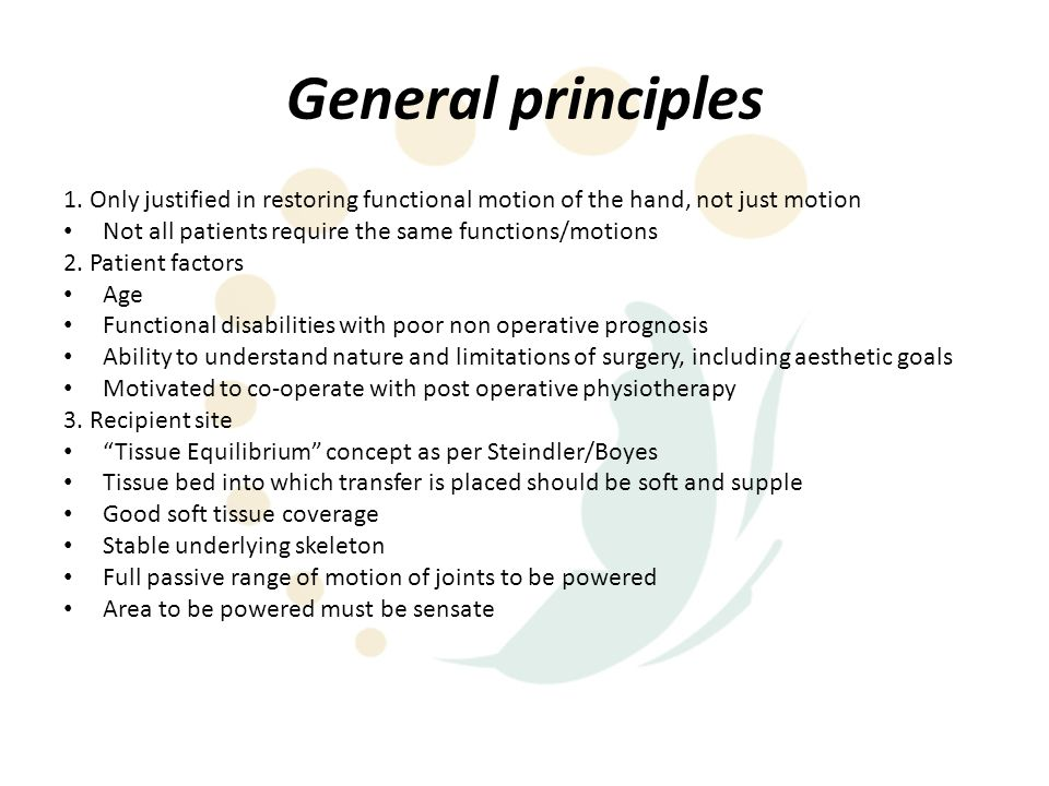 General principles 1. Only justified in restoring functional motion of the hand, not just motion.