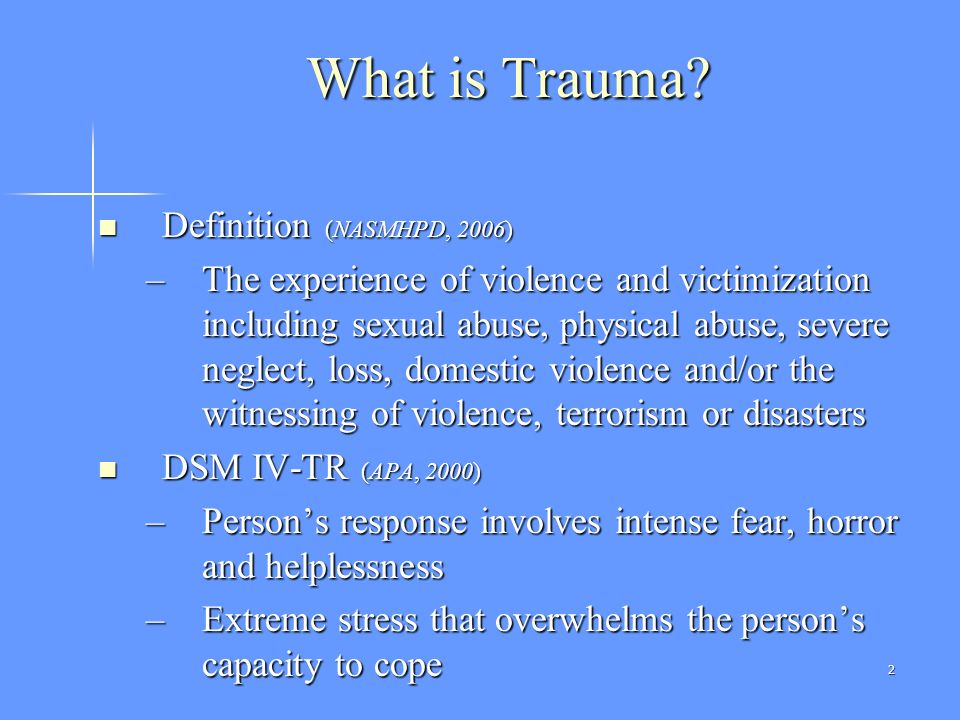 What is Trauma Definition (NASMHPD, 2006)