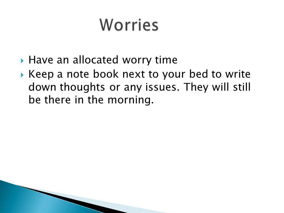 Worries Have an allocated worry time