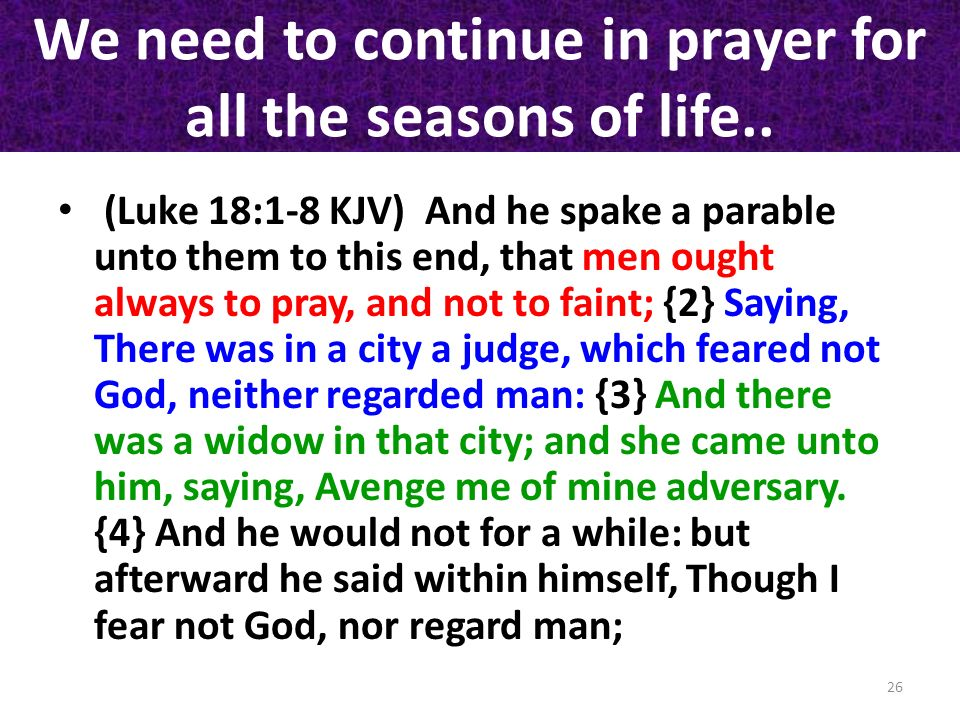 We need to continue in prayer for all the seasons of life..