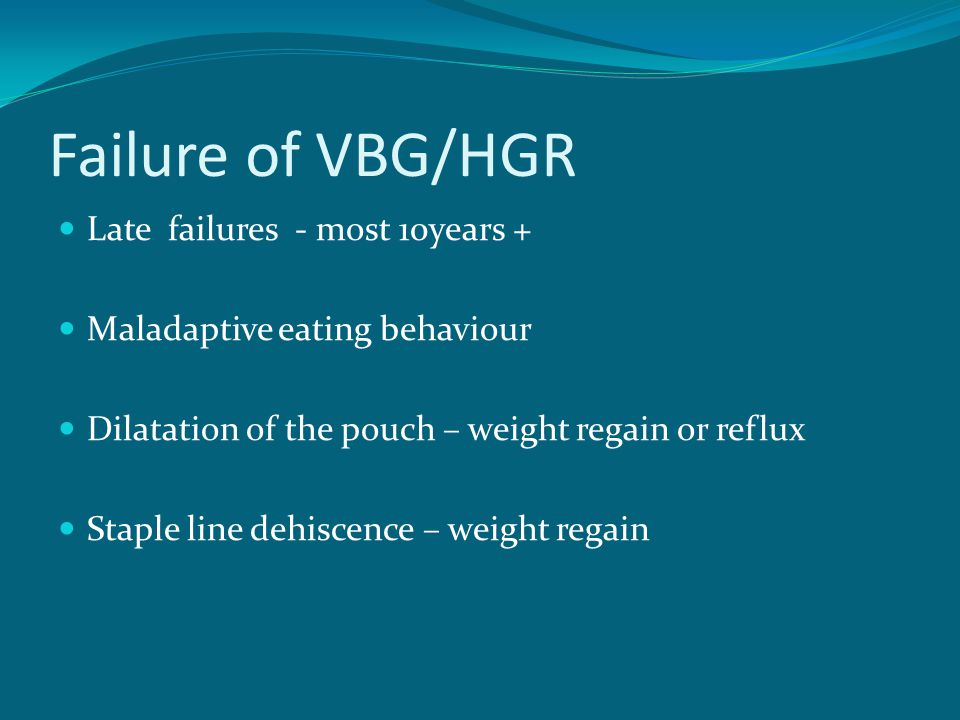 Failure of VBG/HGR Late failures - most 10years +