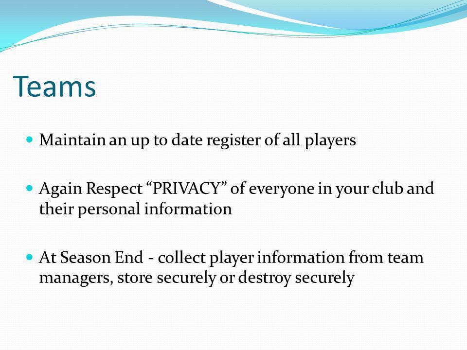 Teams Maintain an up to date register of all players