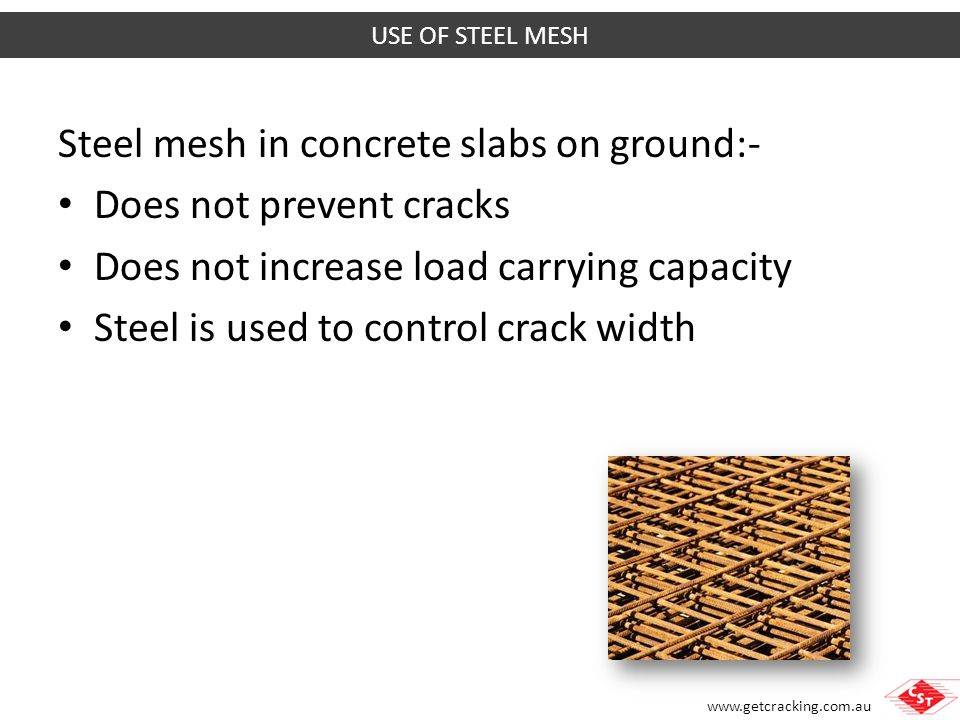 Steel mesh in concrete slabs on ground:- Does not prevent cracks
