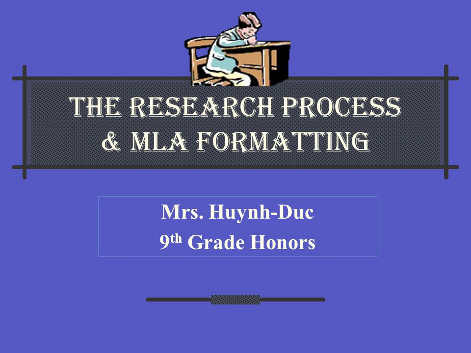 The Research Process & MLA Formatting