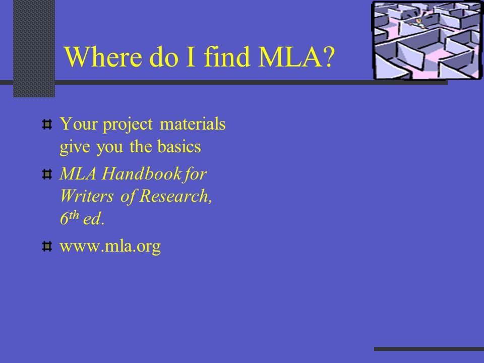Where do I find MLA Your project materials give you the basics