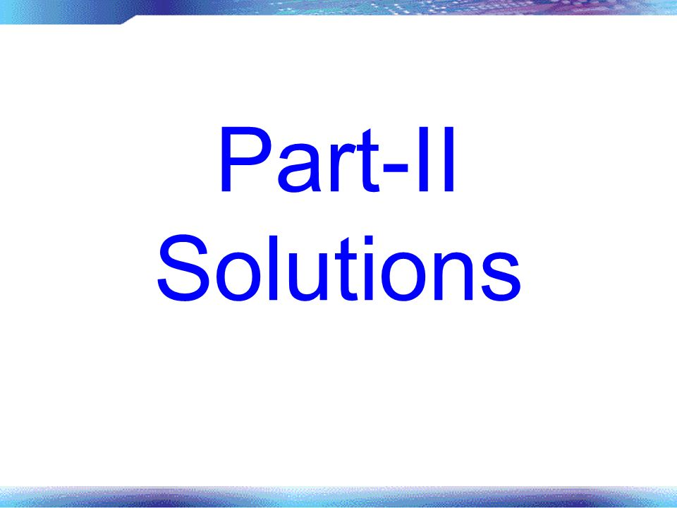 Part-II Solutions
